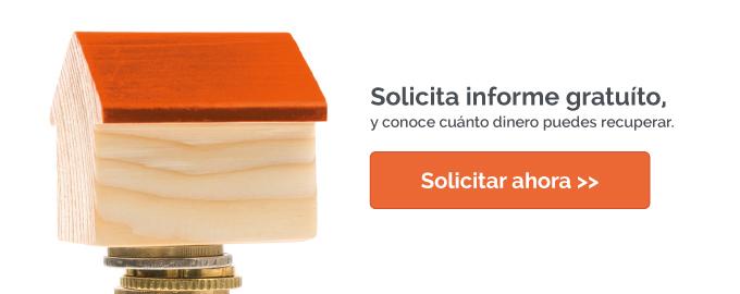Solicita un informe gratuíto para saber si tu hipoteca está afectada por la cláusula suelo y recupera tu dinero.