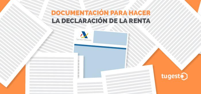 Documentación necesaria para hacer la declaración de la renta.