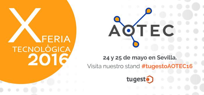 Visita el stand de tugesto en la Feria Tecnológica AOTEC 2016.