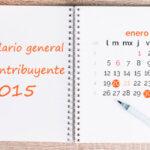Recursos útiles: el calendario del contribuyente 2015