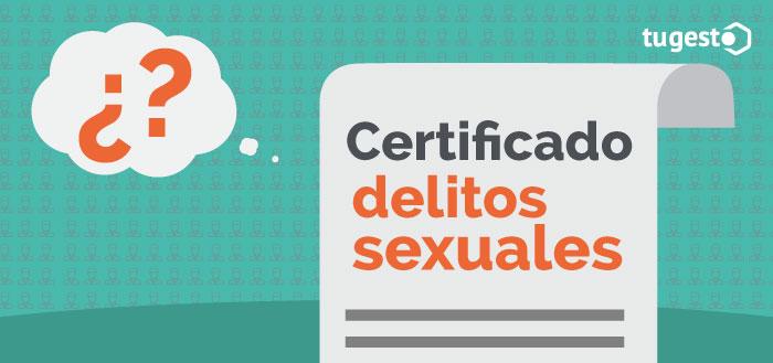 ¿Qué es el certificado de delitos sexuales?