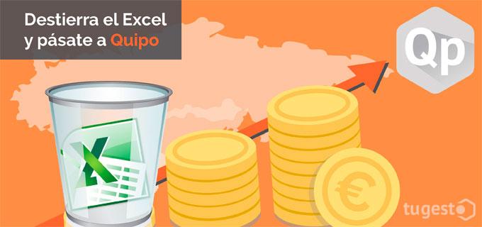 Tira el Excel a la papelera, conoce las ventajas de Quipo