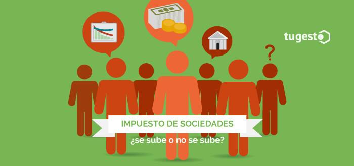 la preocupación de las sociedades por la subida del impuesto.