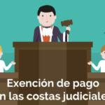 Justicia gratuita, ¿quién no paga las costas judiciales?