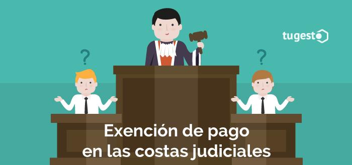 Personas se plantean si son exentos o no de pagar las costas judiciales.