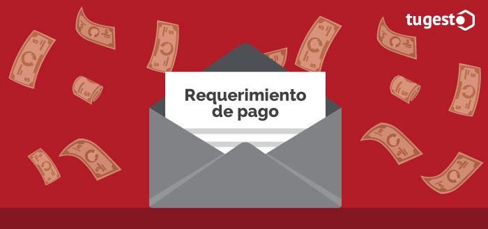 Requerimiento de pago para un deudor intencional