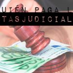 Ya tengo sentencia, ¿qué pasa con las costas judiciales?