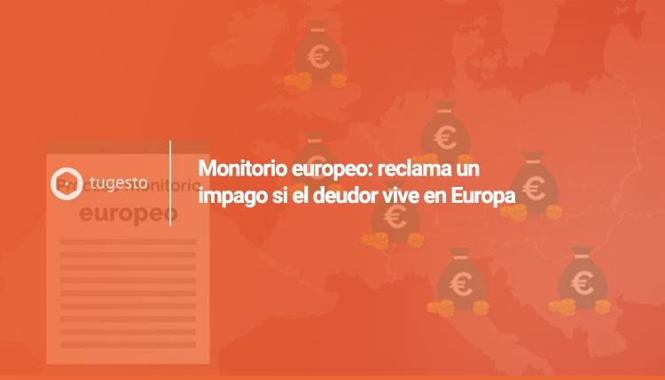 Reclama una deuda gracias al monitorio europeo