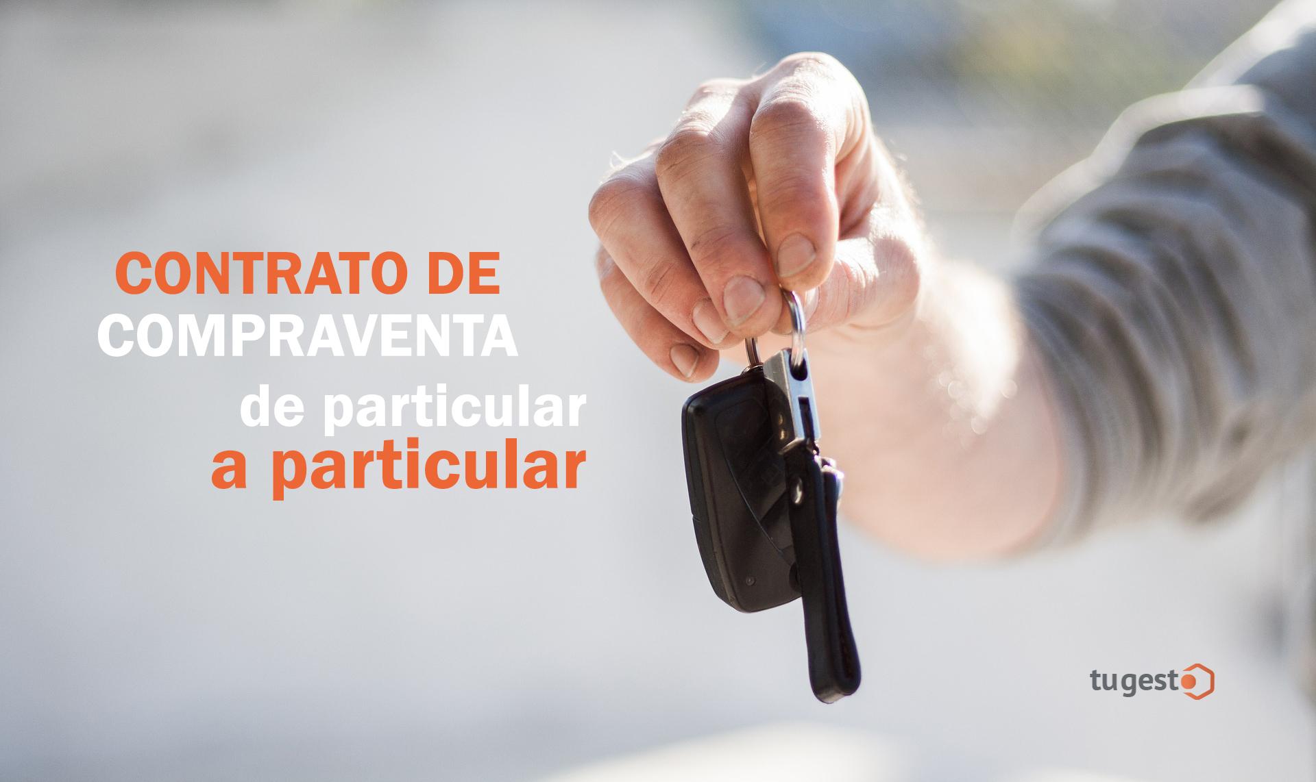 Contrato de compraventa de un vehículo. Cómo hacerlo | Blog de tugesto