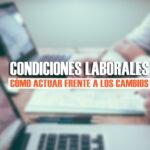 Cambios en las condiciones laborales