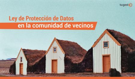ley de proteccion de datos en la comunidad de vecinos
