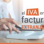 El IVA en las facturas extranjeras