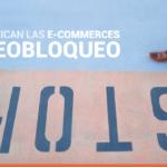 Así practican las e-commerces el bloqueo geográfico