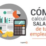 Cómo calcular el salario de tus empleados
