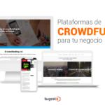 Plataformas de crowdfunding para tu negocio