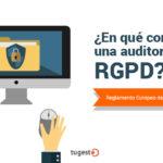 ¿En qué consiste una auditoría RGPD?