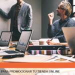 Tres herramientas para promocionar tu tienda online