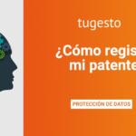 ¿Cómo registro mi patente?
