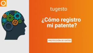 Te explicamos cómo registrar una patente, qué objetos se pueden patentar y cuáles no y el procedimiento de registro.