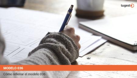 Aprende a rellenar el modelo 036 sin complicaciones