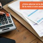 Cómo ahorrar en la declaración de la renta si eres autónomo