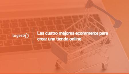 Las cuatro mejores ecommerce para crear una tienda online