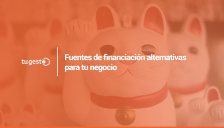 Fuentes de financiacion alternativas para tu negocio