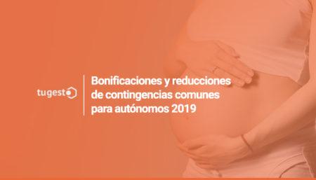 Reducciones y bonificaciones de contingencias comunes para autónomos del año 2019