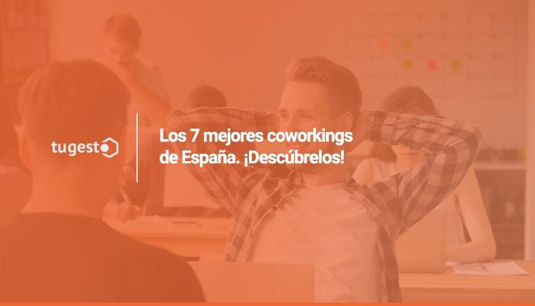 Descubre los 7 mejores coworkings de España