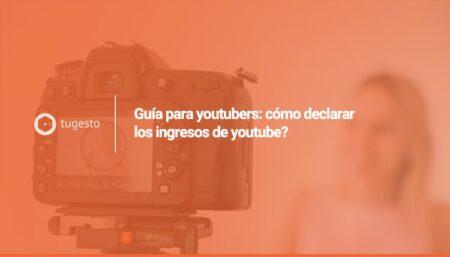 Aprende a declarar los ingresos de YouTube con tugesto, tu asesoría online integral.