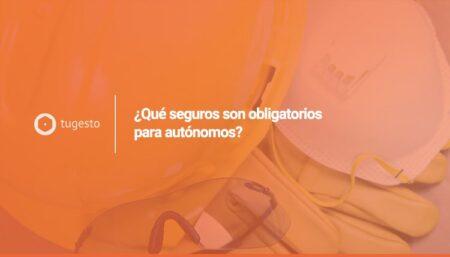 Descubre los seguros obligatorios para los trabajadores autónomos