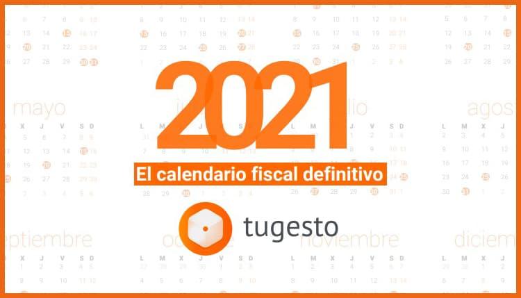 Calendario fiscal 2021 para autónomos y empresas