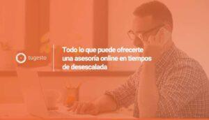 Descubre las ventajas de la asesoría online durante la desescalada
