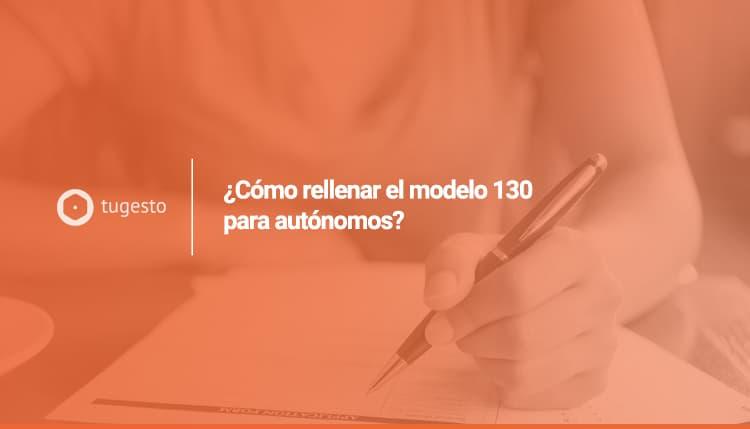 cómo rellenar el modelo 130 IRPF autónomos