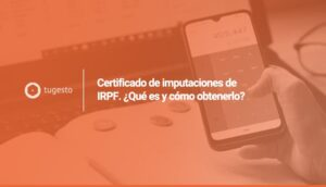 Qué es y cómo obtener certificado de imputaciones IRPF