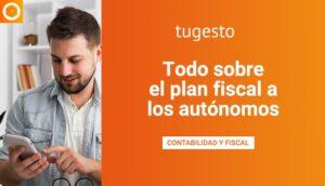 Todo sobre el plan fiscal autónomos