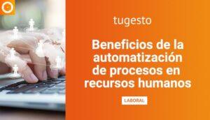Beneficios de automatización de procesos de recursos humanos
