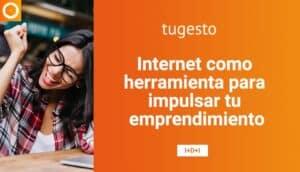 Impulsa tu emprendimiento con internet